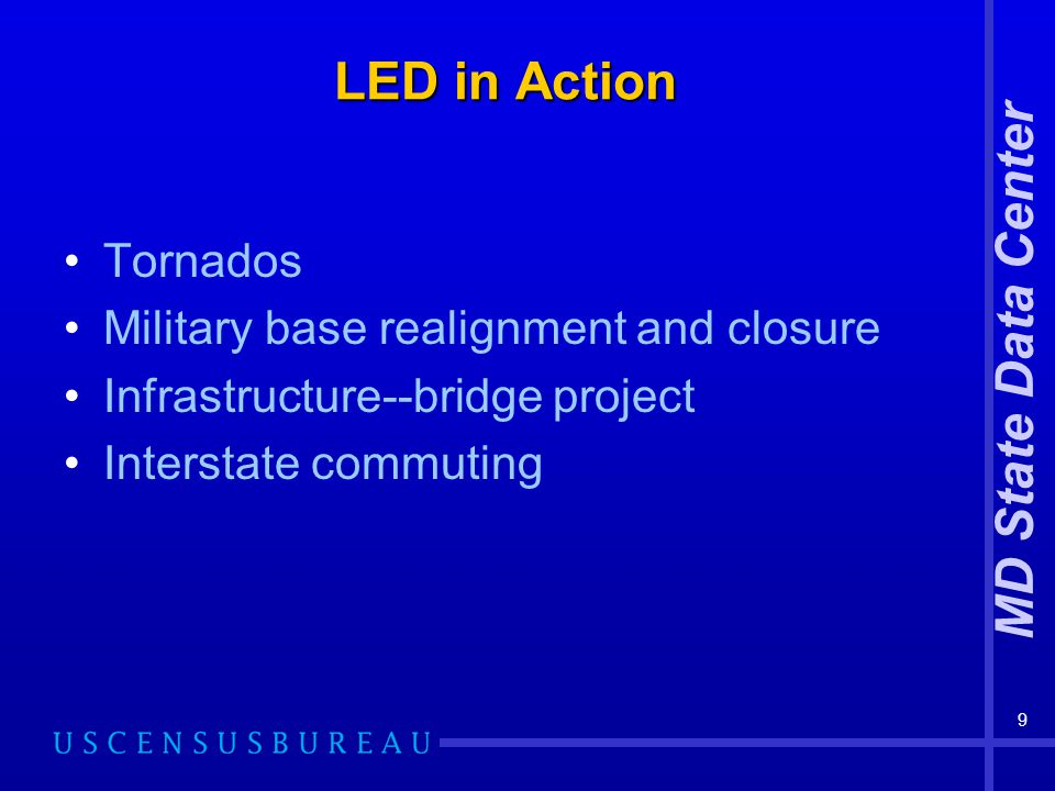 MD State Data Center 9 LED in Action Tornados Military base realignment and closure Infrastructure--bridge project Interstate commuting
