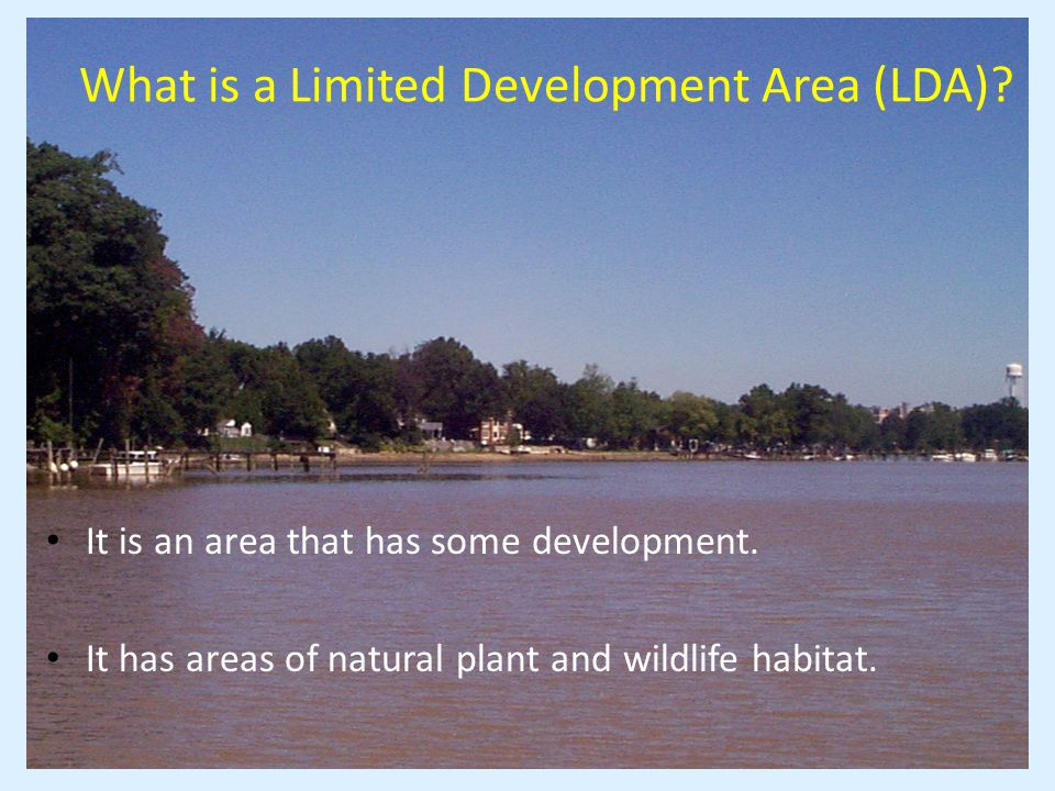 It is an area that has some development. It has areas of natural plant and wildlife habitat.
