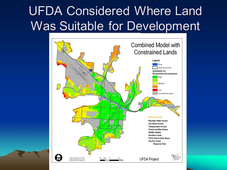 Considerations for UFDA 2035 Planning Scenario Open House Comments Agency Comments Community Goals based on the Growth Policy Existing Zoning Constrained Lands Entitled Lots Infrastructure investment Suitability Analysis