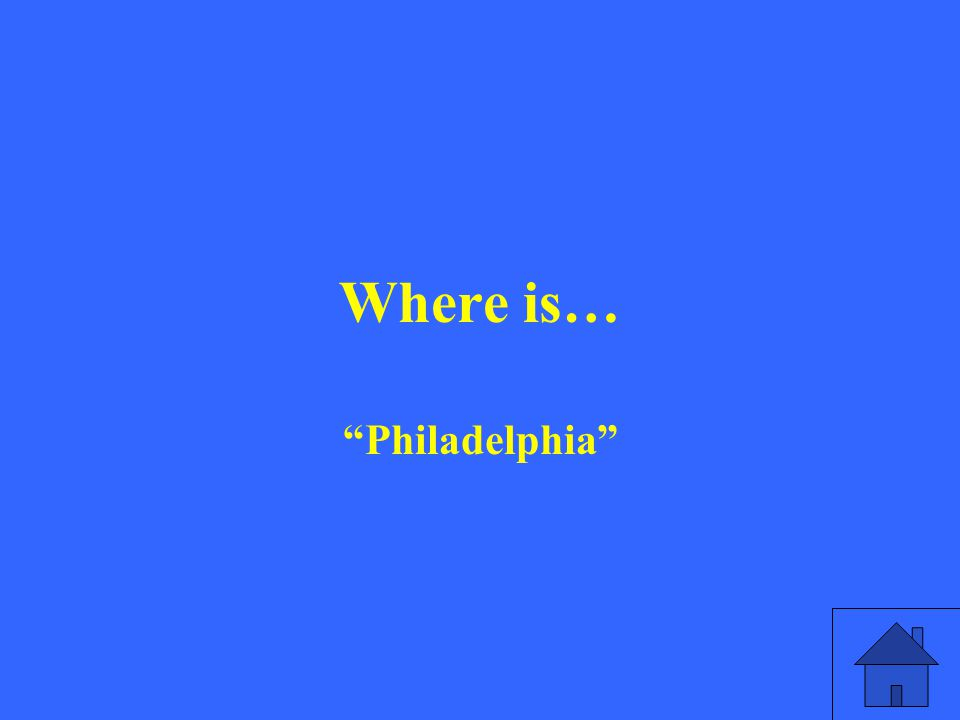 Where is… Philadelphia