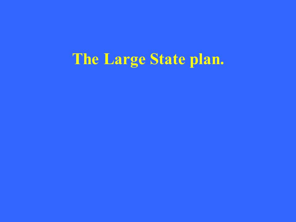 The Large State plan.