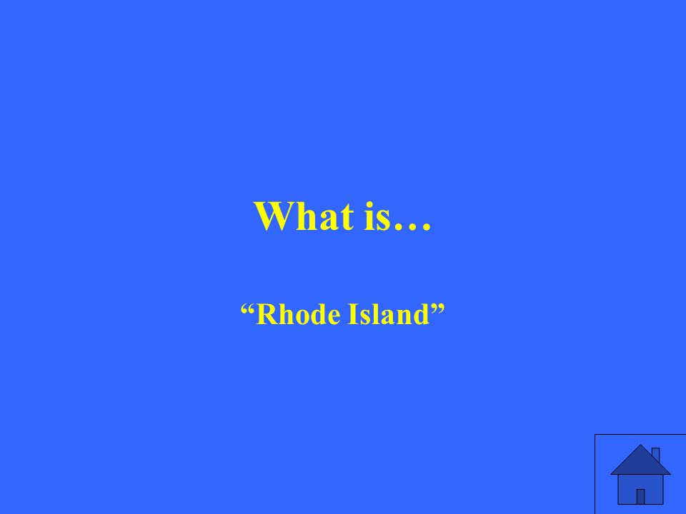 What is… Rhode Island