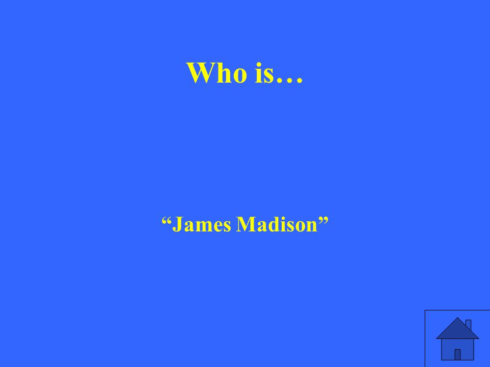Who is… James Madison