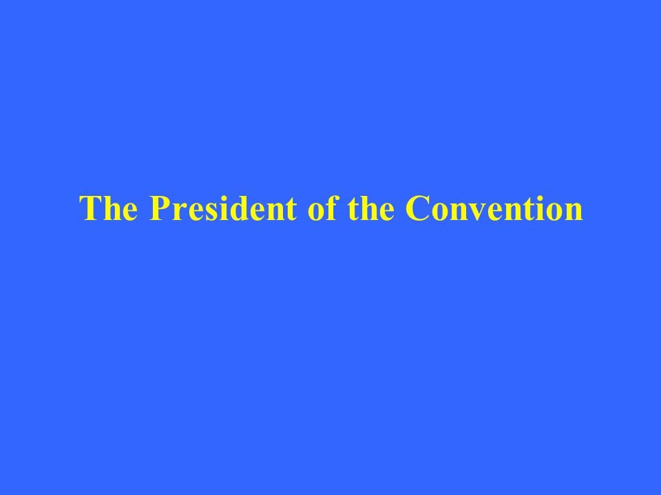 The President of the Convention