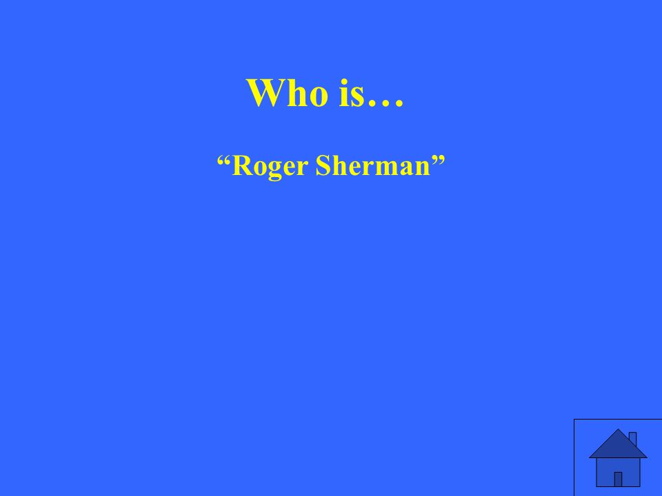 Who is… Roger Sherman
