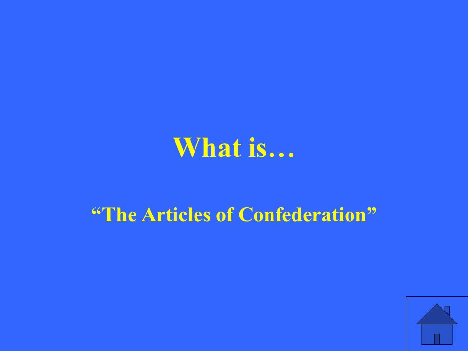 What is… The Articles of Confederation