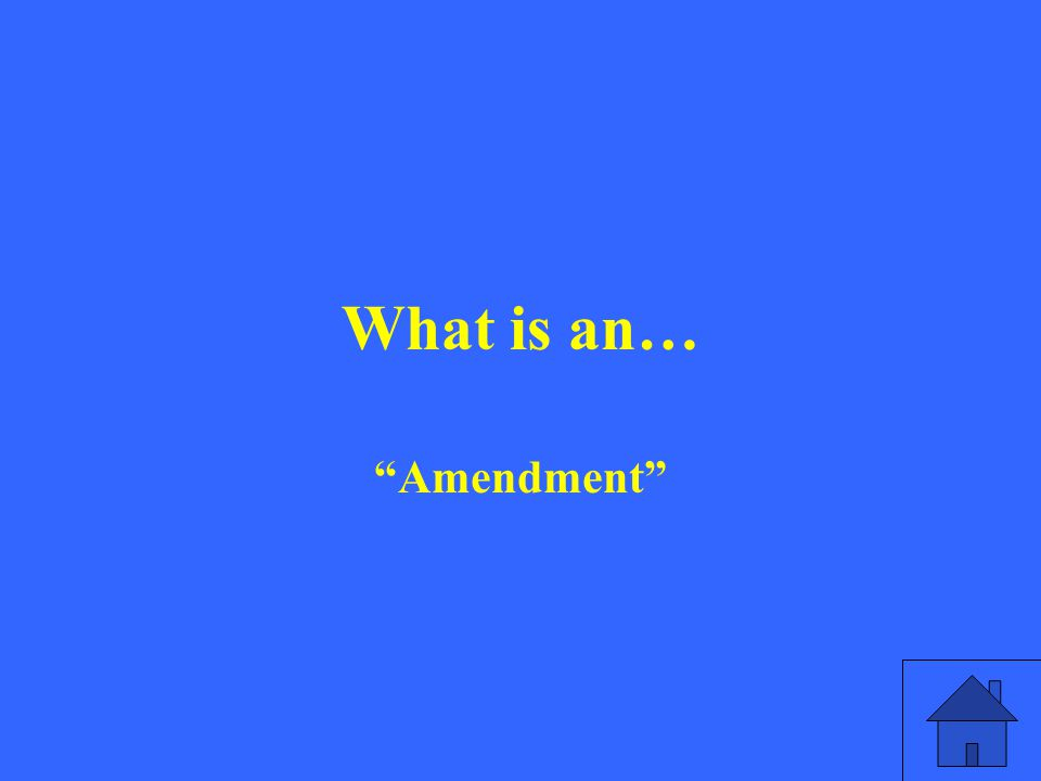 What is an… Amendment