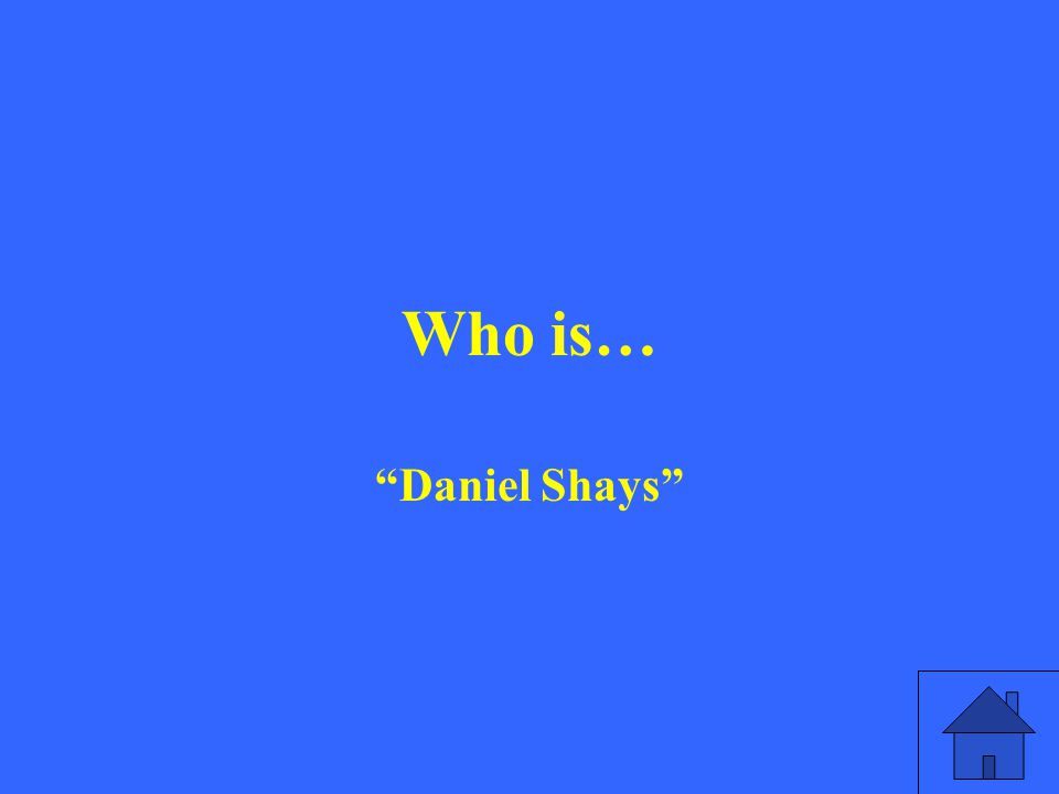 Who is… Daniel Shays