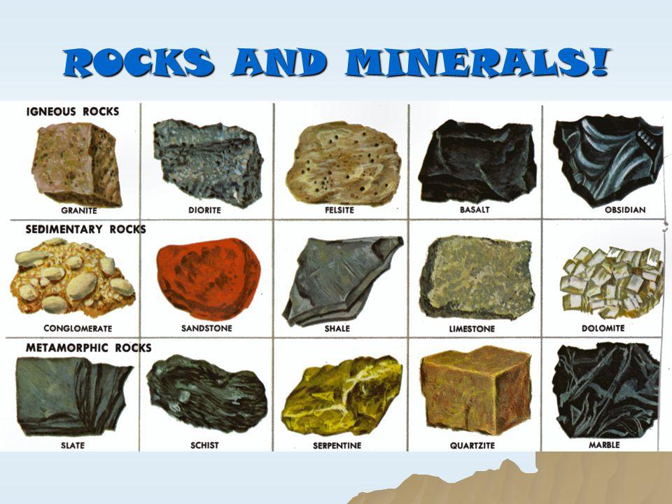 ROCKS AND MINERALS!