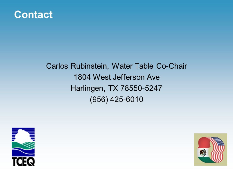 Contact Carlos Rubinstein, Water Table Co-Chair 1804 West Jefferson Ave Harlingen, TX 78550-5247 (956) 425-6010