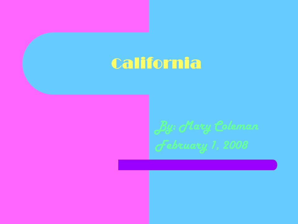 Works Cited California: The Golden State Ingram, Scott California: The Golden State Milwaukee, Wisconsin World Almanac Library, California: Logan, Richard and Hirsh, Thomas California Academic American Encyclopedia 1987, 4, p.