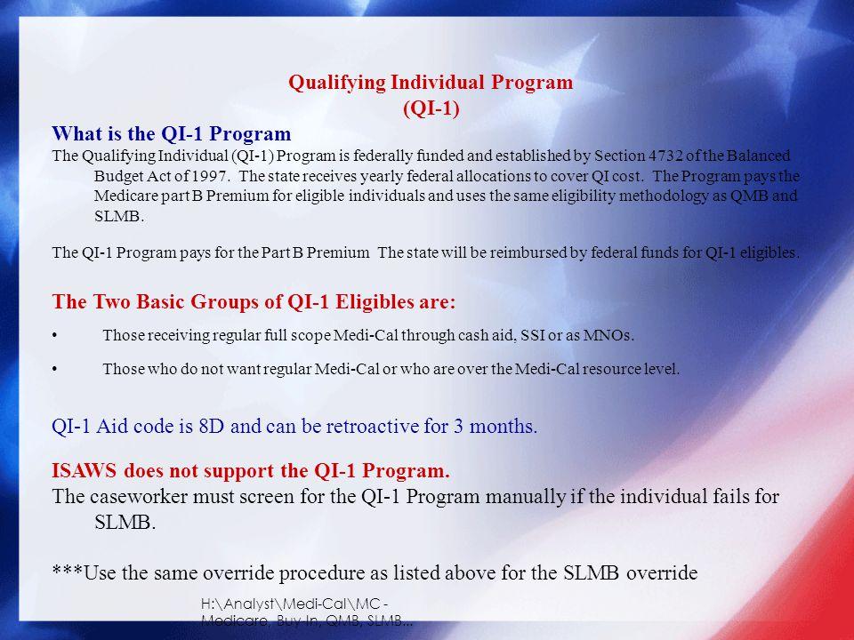 H:\Analyst\Medi-Cal\MC - Medicare, Buy-In, QMB, SLMB... Qualifying Individual Program (QI-1) What is the QI-1 Program The Qualifying Individual (QI-1)