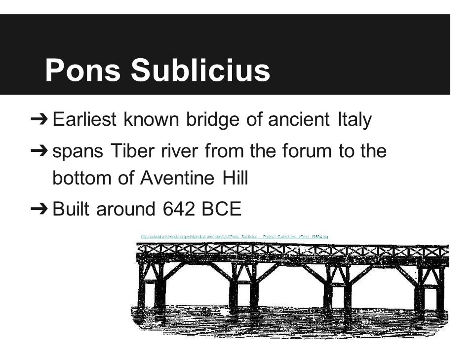 Bibliography ●http://penelope.uchicago.edu/Thayer/E/Gazetteer/Places/Europe/Italy/Lazi o/Roma/Rome/_Texts/PLATOP*/Pons_Cestius.html ●http://penelope.uchicago.edu/Thayer/E/Gazetteer/Places/Europe/Italy/Lazi o/Roma/Rome/_Texts/PLATOP*/Pons_Aelius.html ●http://penelope.uchicago.edu/Thayer/E/Gazetteer/Places/Europe/Italy/Lazi o/Roma/Rome/_Texts/PLATOP*/Pons_Fabricius.html ●http://archive1.village.virginia.edu/spw4s/RomanForum/GoogleEarth/AK_G E/AK_HTML/BR-008.html ●http://www.aviewoncities.com/rome/pontesantangelo.htm