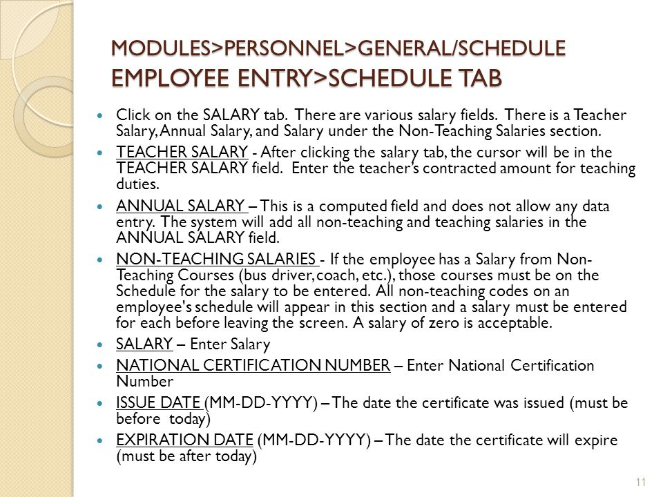 MODULES>PERSONNEL>GENERAL/SCHEDULE EMPLOYEE ENTRY>SCHEDULE TAB Click on the SALARY tab.