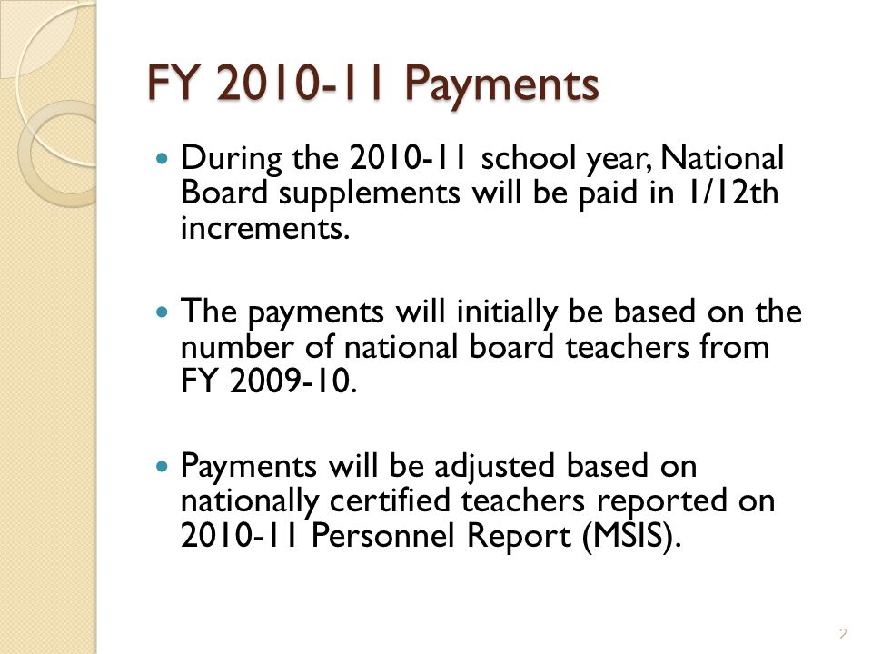 FY Payments During the school year, National Board supplements will be paid in 1/12th increments.