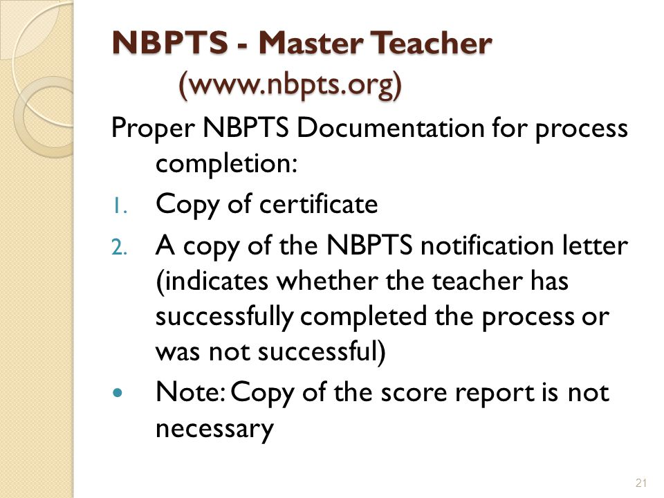 NBPTS - Master Teacher (www.nbpts.org) Proper NBPTS Documentation for process completion: 1.