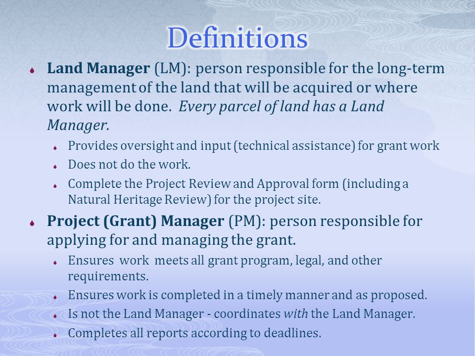  Land Manager (LM): person responsible for the long-term management of the land that will be acquired or where work will be done.