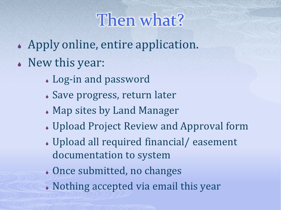  Apply online, entire application.