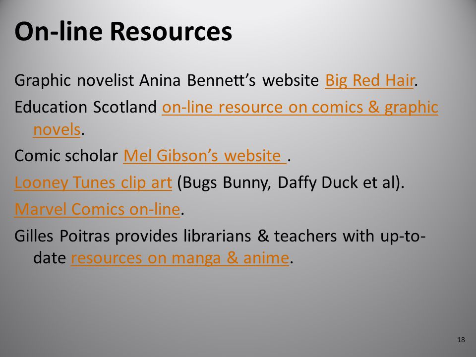 18 On-line Resources Graphic novelist Anina Bennett's website Big Red Hair.Big Red Hair Education Scotland on-line resource on comics & graphic novels