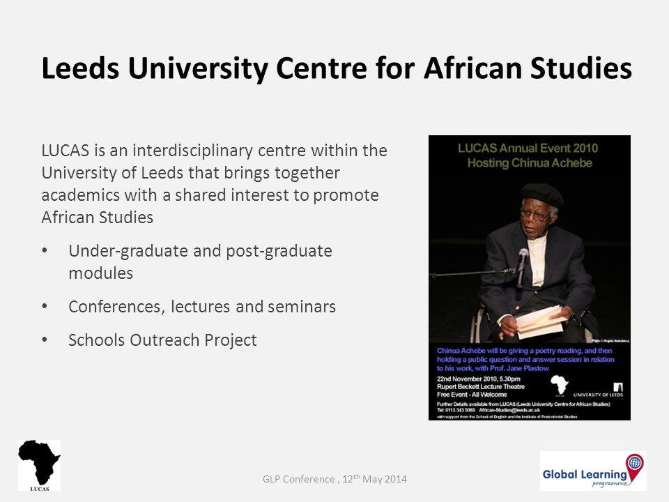LUCAS is an interdisciplinary centre within the University of Leeds that brings together academics with a shared interest to promote African Studies U