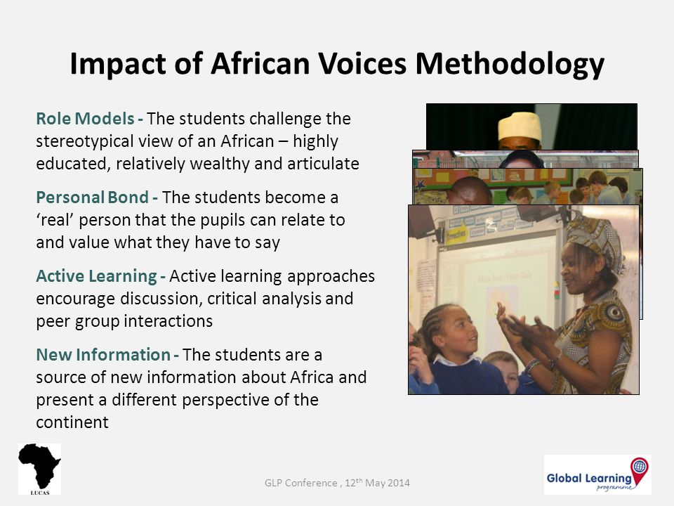 Impact of African Voices Methodology Role Models - The students challenge the stereotypical view of an African – highly educated, relatively wealthy a