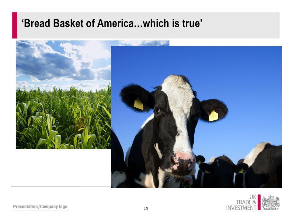 18 'Bread Basket of America…which is true'