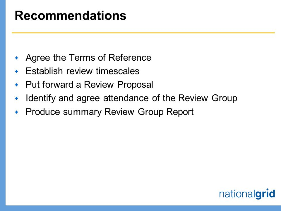 Recommendations  Agree the Terms of Reference  Establish review timescales  Put forward a Review Proposal  Identify and agree attendance of the Review Group  Produce summary Review Group Report