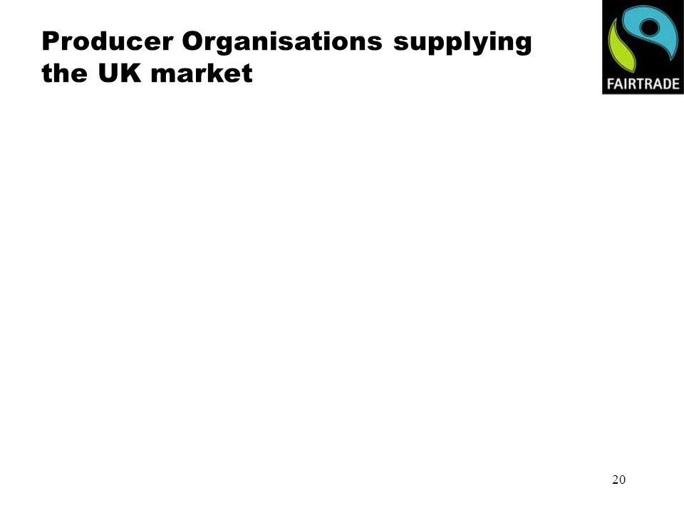20 Producer Organisations supplying the UK market