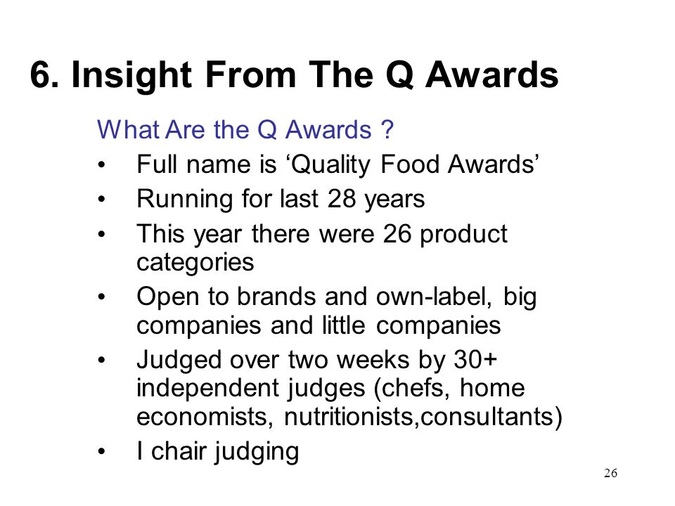 26 6. Insight From The Q Awards What Are the Q Awards .