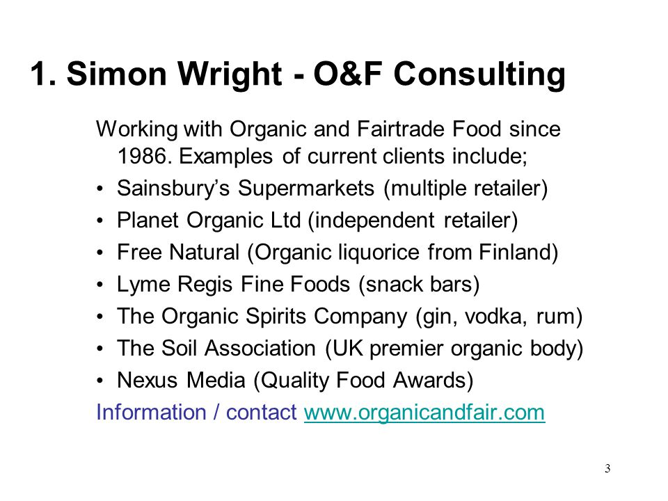 3 1. Simon Wright - O&F Consulting Working with Organic and Fairtrade Food since