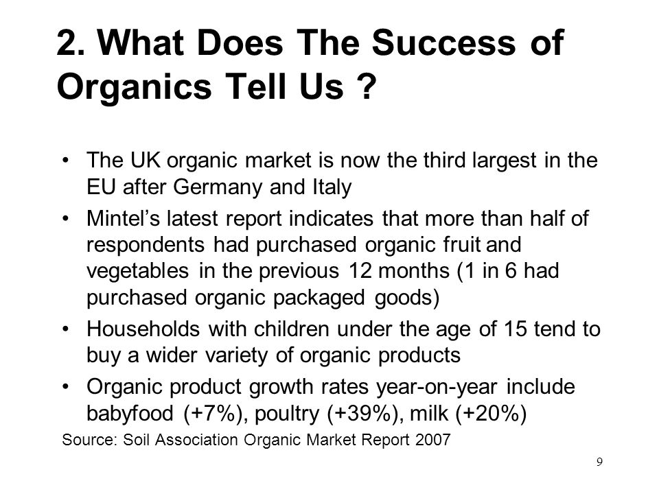 9 2. What Does The Success of Organics Tell Us .