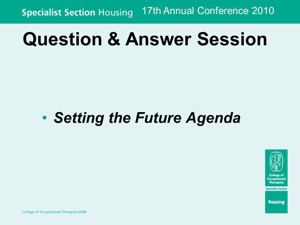 Question & Answer Session Setting the Future Agenda 17th Annual Conference 2010