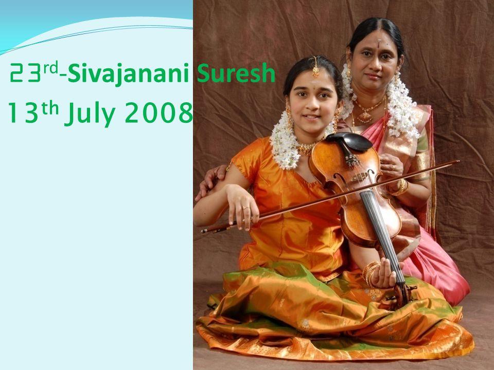 13 th July 2008 23 rd -Sivajanani Suresh