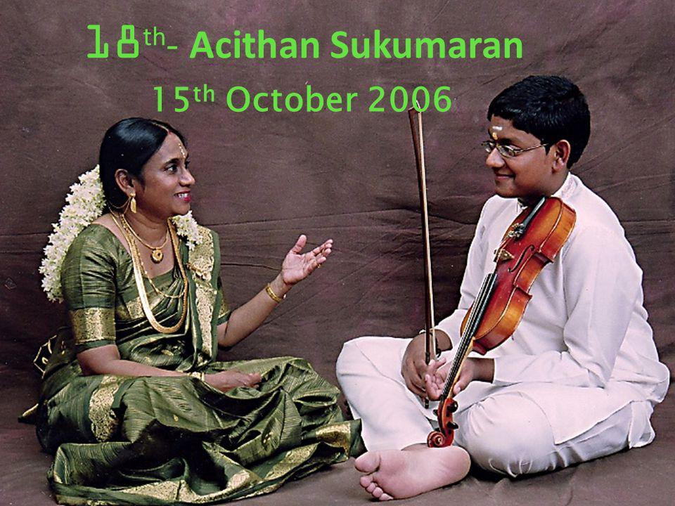 15 th October 2006 18 th - Acithan Sukumaran