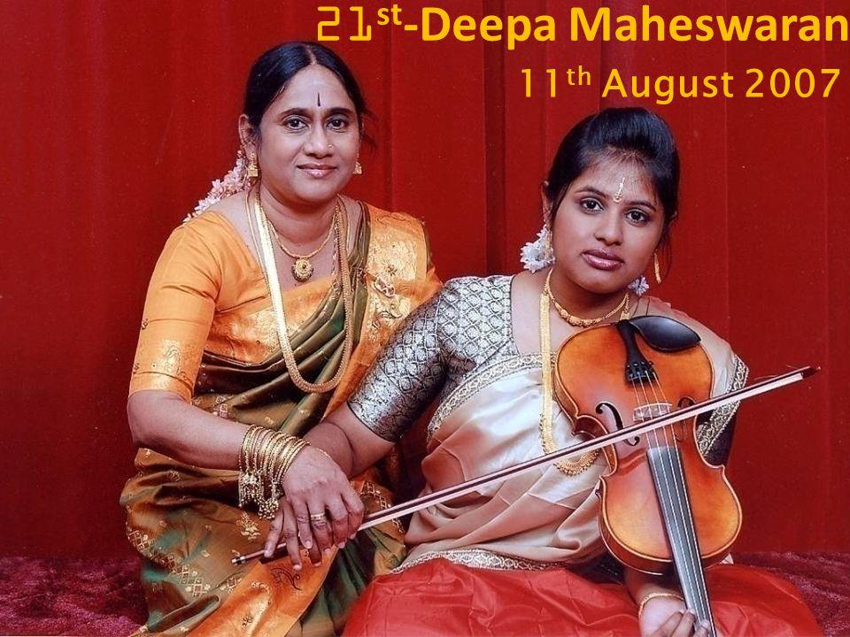 11 th August 2007 21 st -Deepa Maheswaran