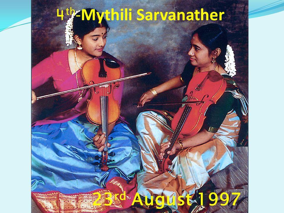 23 rd August 1997 4 th -Mythili Sarvanather