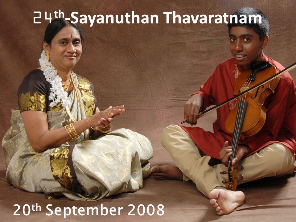 20 th September 2008 24 th -Sayanuthan Thavaratnam