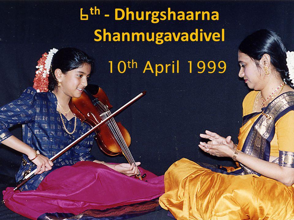 10 th April 1999 6 th - Dhurgshaarna Shanmugavadivel