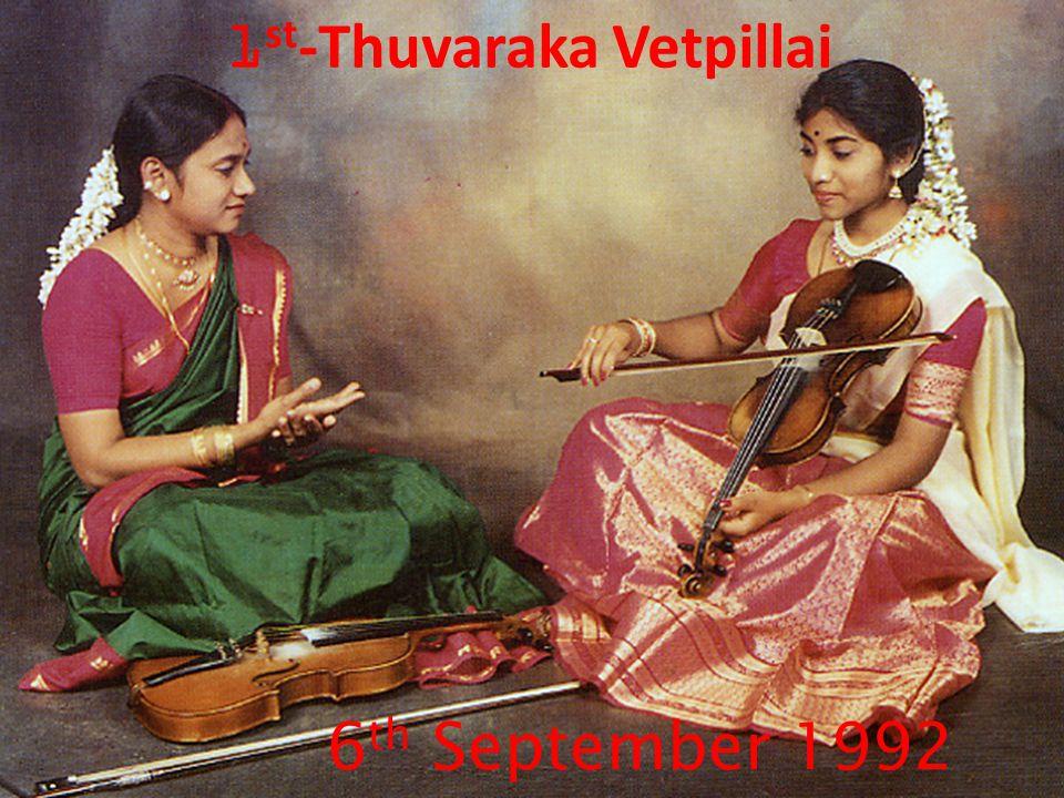6 th September 1992 1 st -Thuvaraka Vetpillai