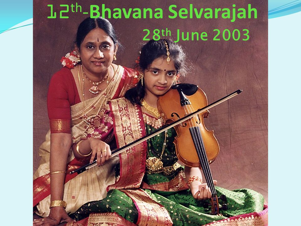 28 th June 2003 12 th -Bhavana Selvarajah