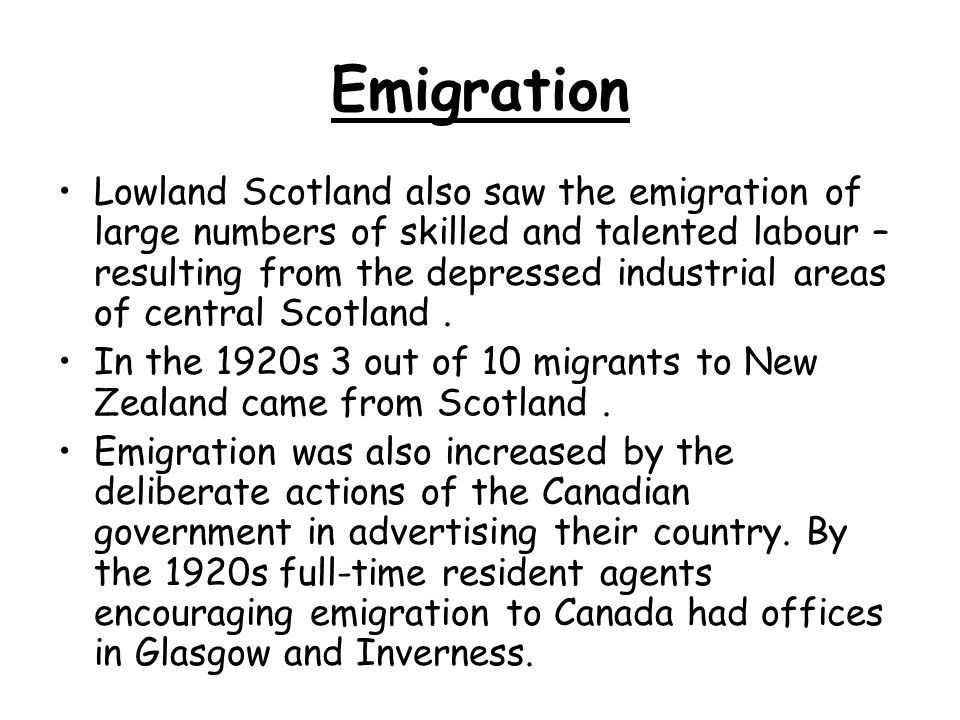 Emigration in Perspective Huge numbers of Scots did emigrate but 1/3rd of emigrants returned so impact was not as great as seemed at the time.