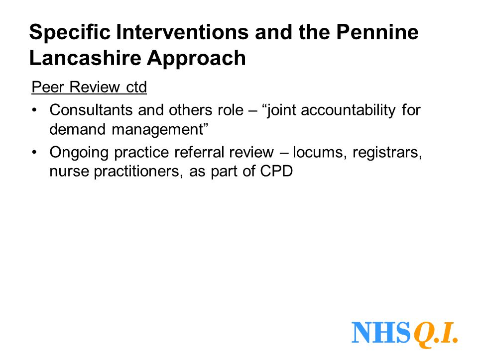 """Specific Interventions and the Pennine Lancashire Approach Peer Review ctd Consultants and others role – """"joint accountability for demand management"""""""