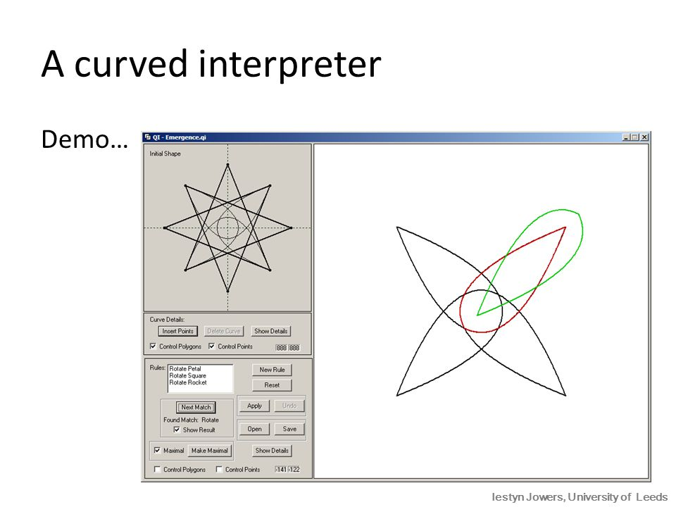 A curved interpreter Demo… Iestyn Jowers, University of Leeds