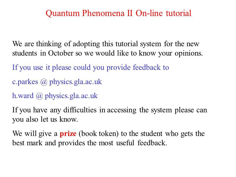 We are thinking of adopting this tutorial system for the new students in October so we would like to know your opinions. If you use it please could yo
