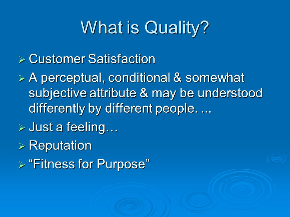  Customer Satisfaction  A perceptual, conditional & somewhat subjective attribute & may be understood differently by different people....