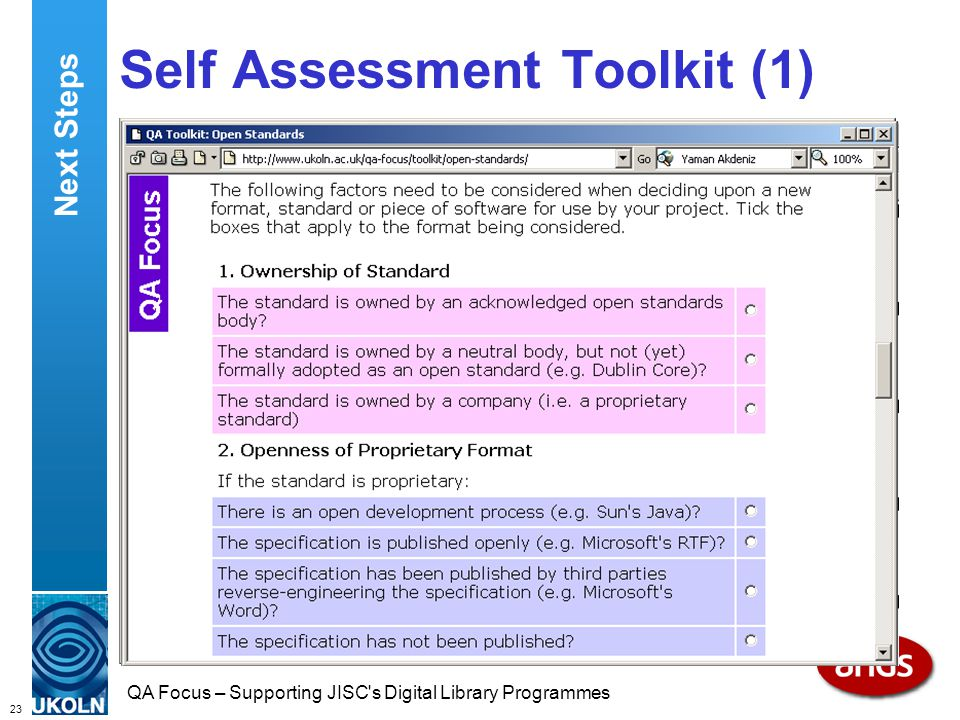 23 QA Focus – Supporting JISC s Digital Library Programmes Self Assessment Toolkit (1) Next Steps