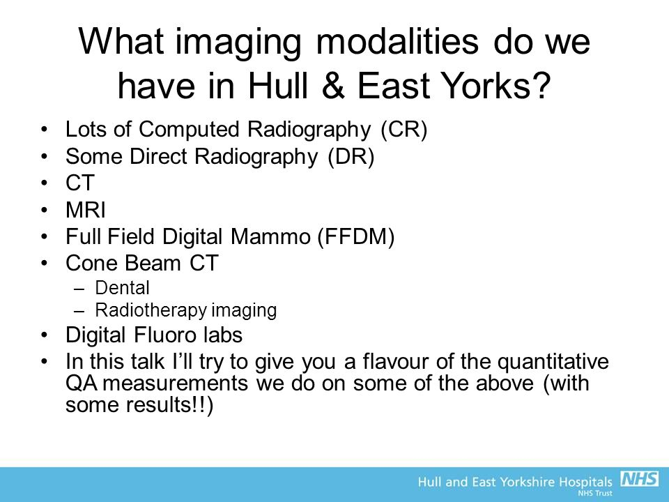 What imaging modalities do we have in Hull & East Yorks.