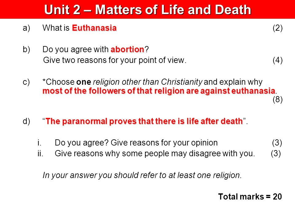 Euthanasia a)What is Euthanasia (2) abortion b)Do you agree with abortion? Give two reasons for your point of view. (4) most of the followers of that