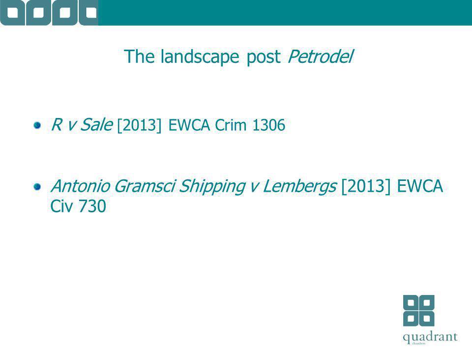 R v Sale [2013] EWCA Crim 1306 Antonio Gramsci Shipping v Lembergs [2013] EWCA Civ 730