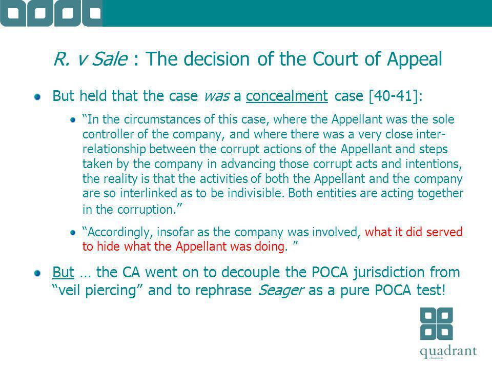 """R. v Sale : The decision of the Court of Appeal But held that the case was a concealment case [40-41]: """"In the circumstances of this case, where the A"""
